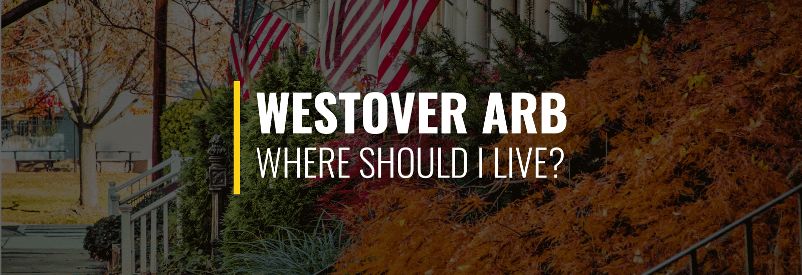 Where Should I Live Near Westover Air Reserve Base?