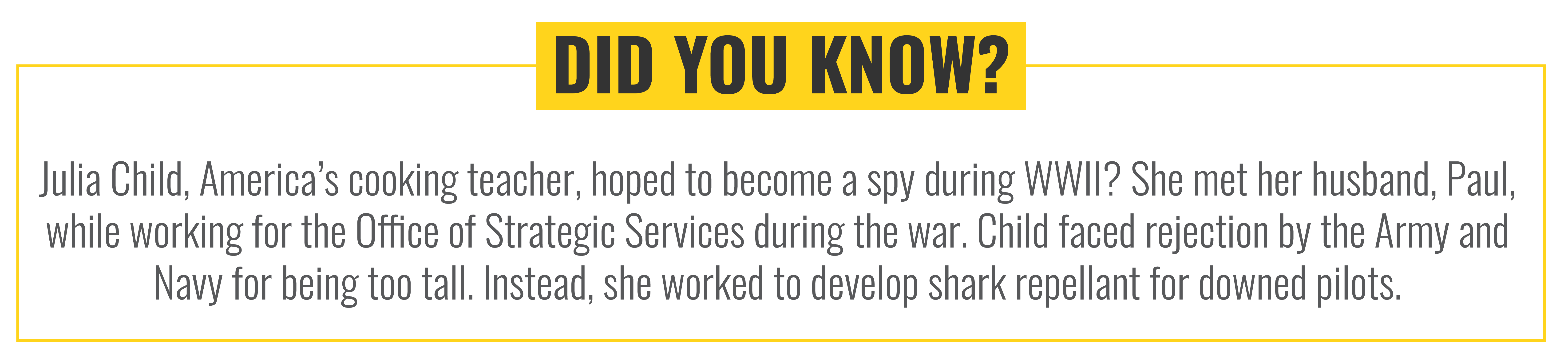 Did you know? Julia Child, America's cooking teacher, hoped to become a spy during WWII?