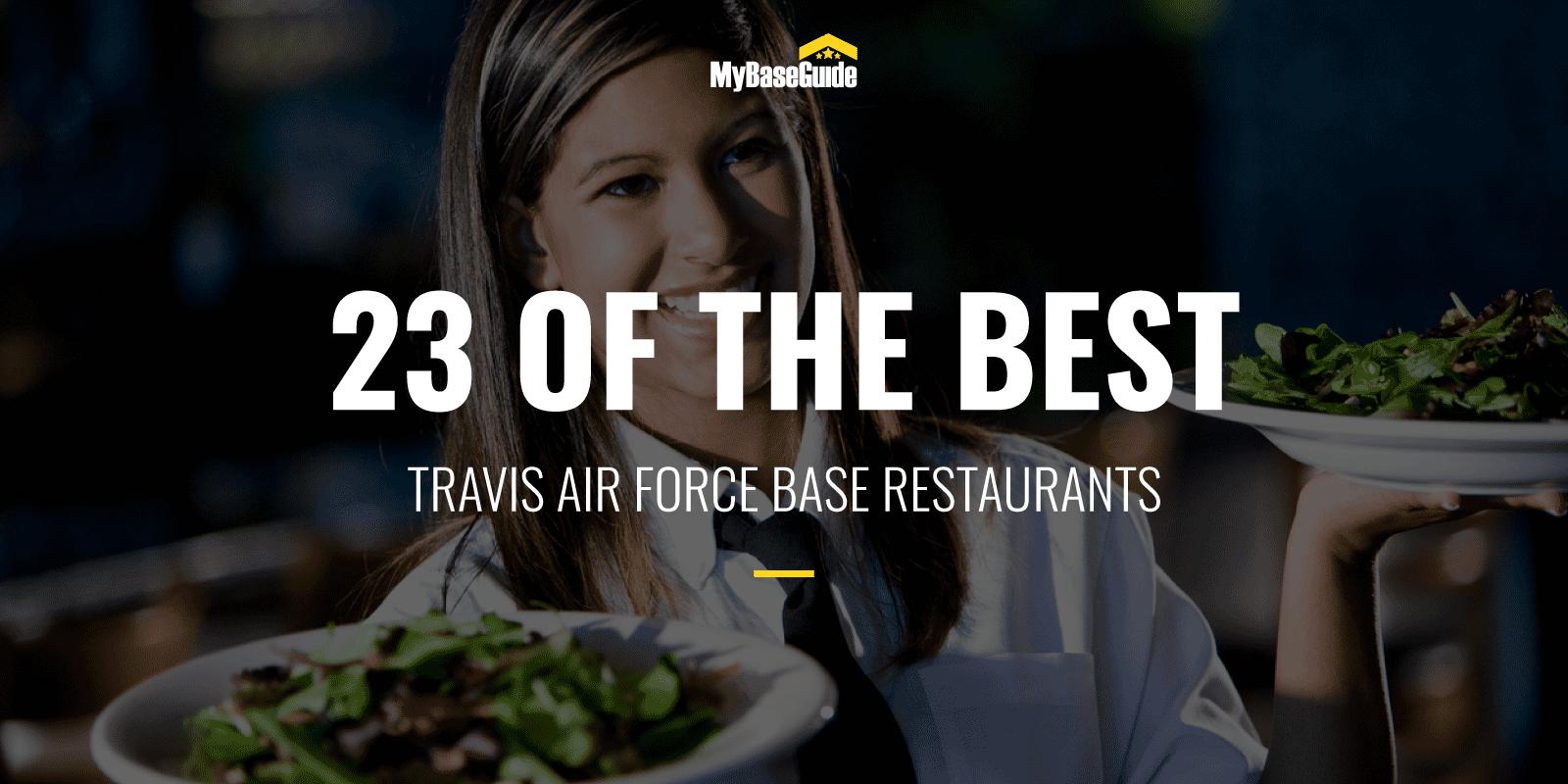 23 of the Best Travis AFB Restaurants