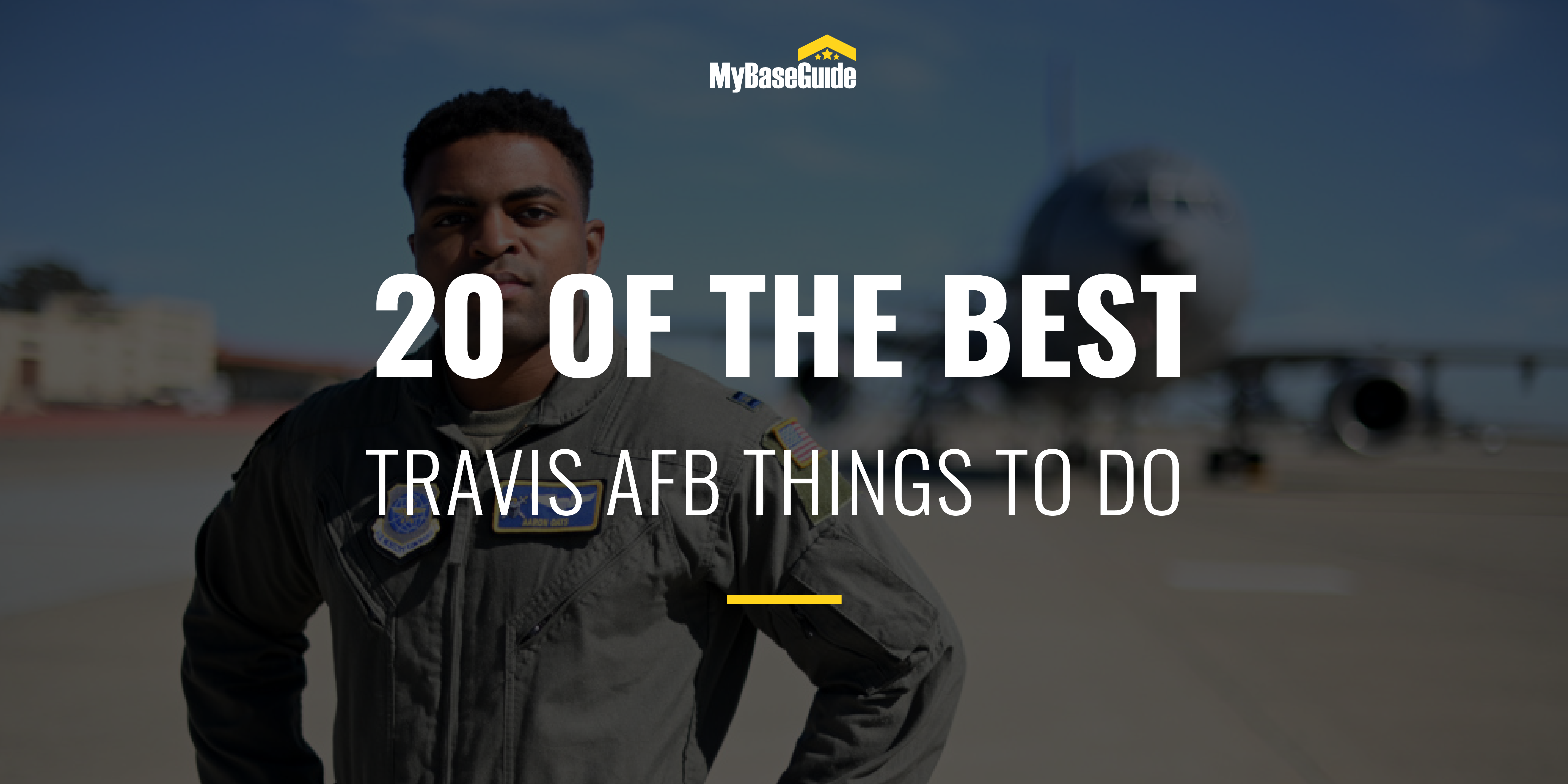 20 Of the Best Things to Do Near Travis AFB