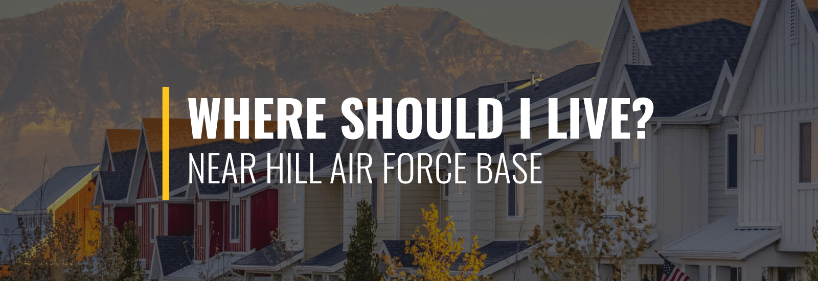 Where Should I Live Near Hill Air Force Base?