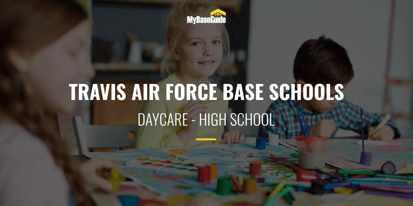 Travis Air Force Base Schools: Daycare - High School