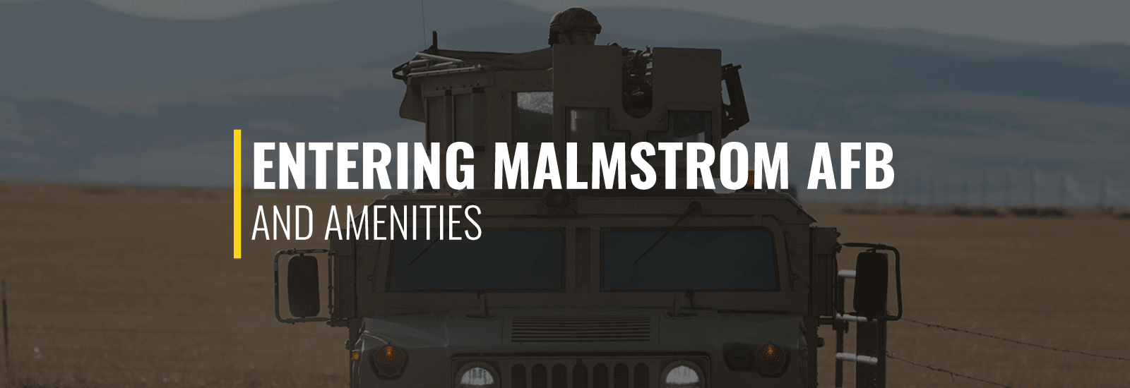 Entering Malmstrom Air Force Base and Amenities