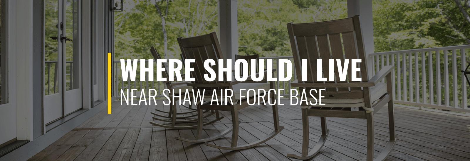 Where Should I Live Near Shaw AFB?
