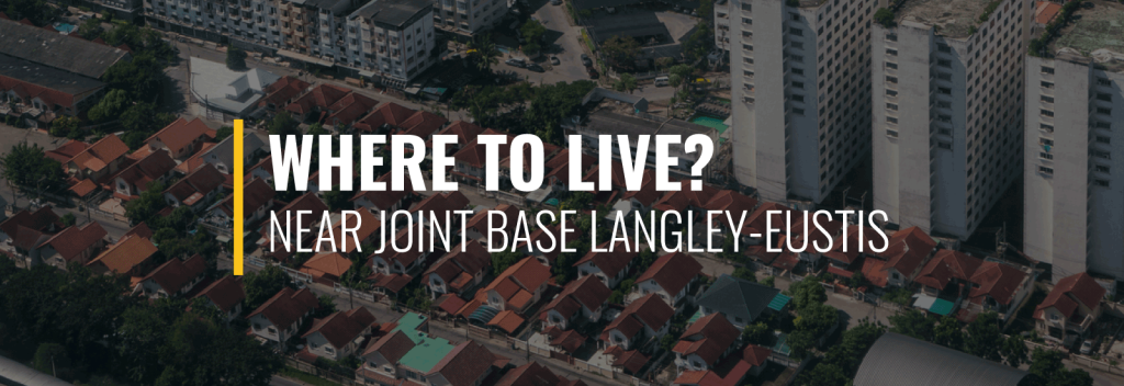Where to Live Near Joint Base Langley-Eustis?