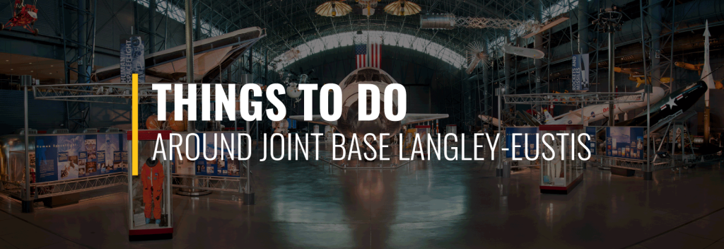 Joint Base Langley-Eustis Things to Do