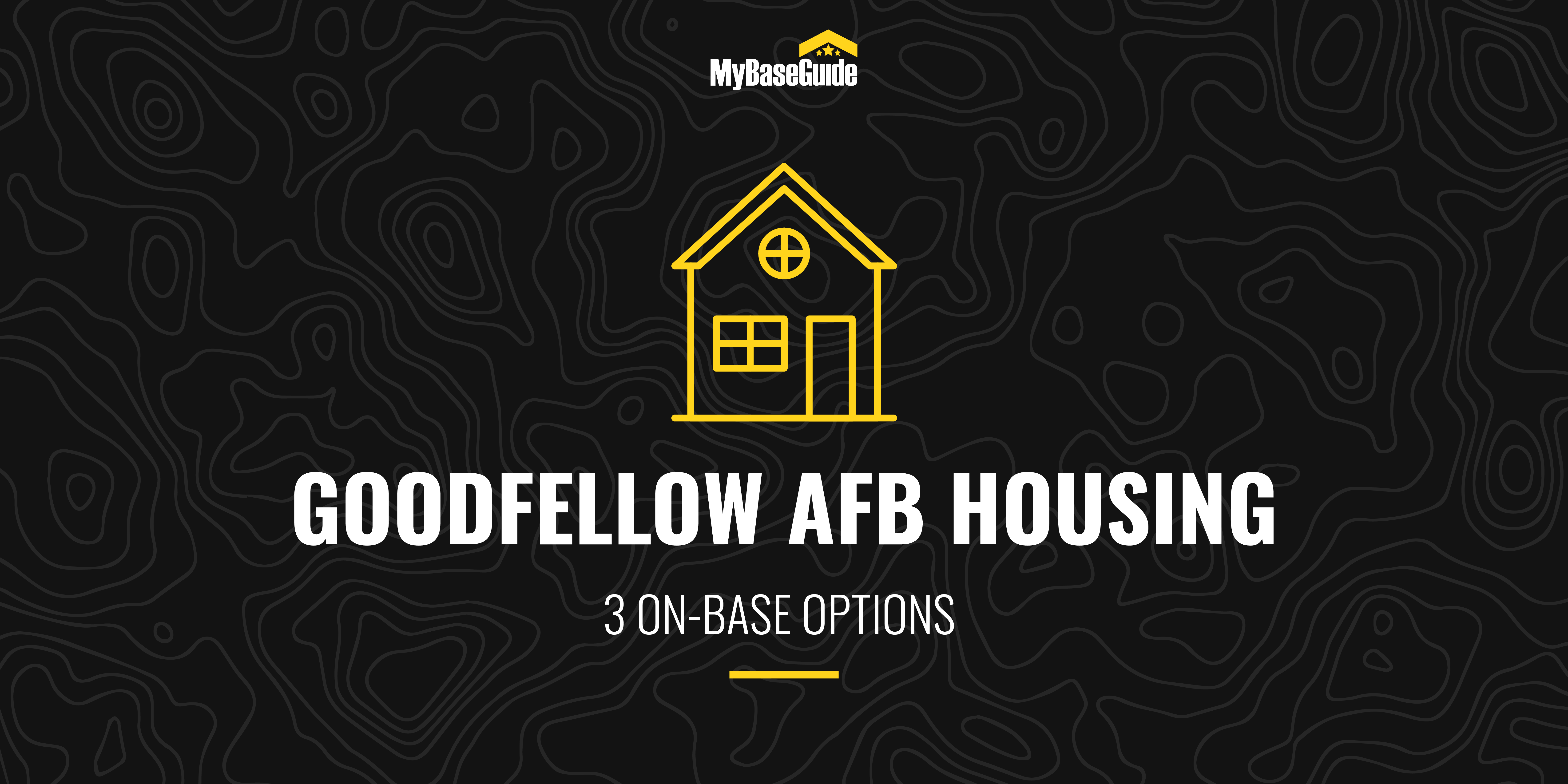 Goodfellow AFB Housing: 3 On-Base Options