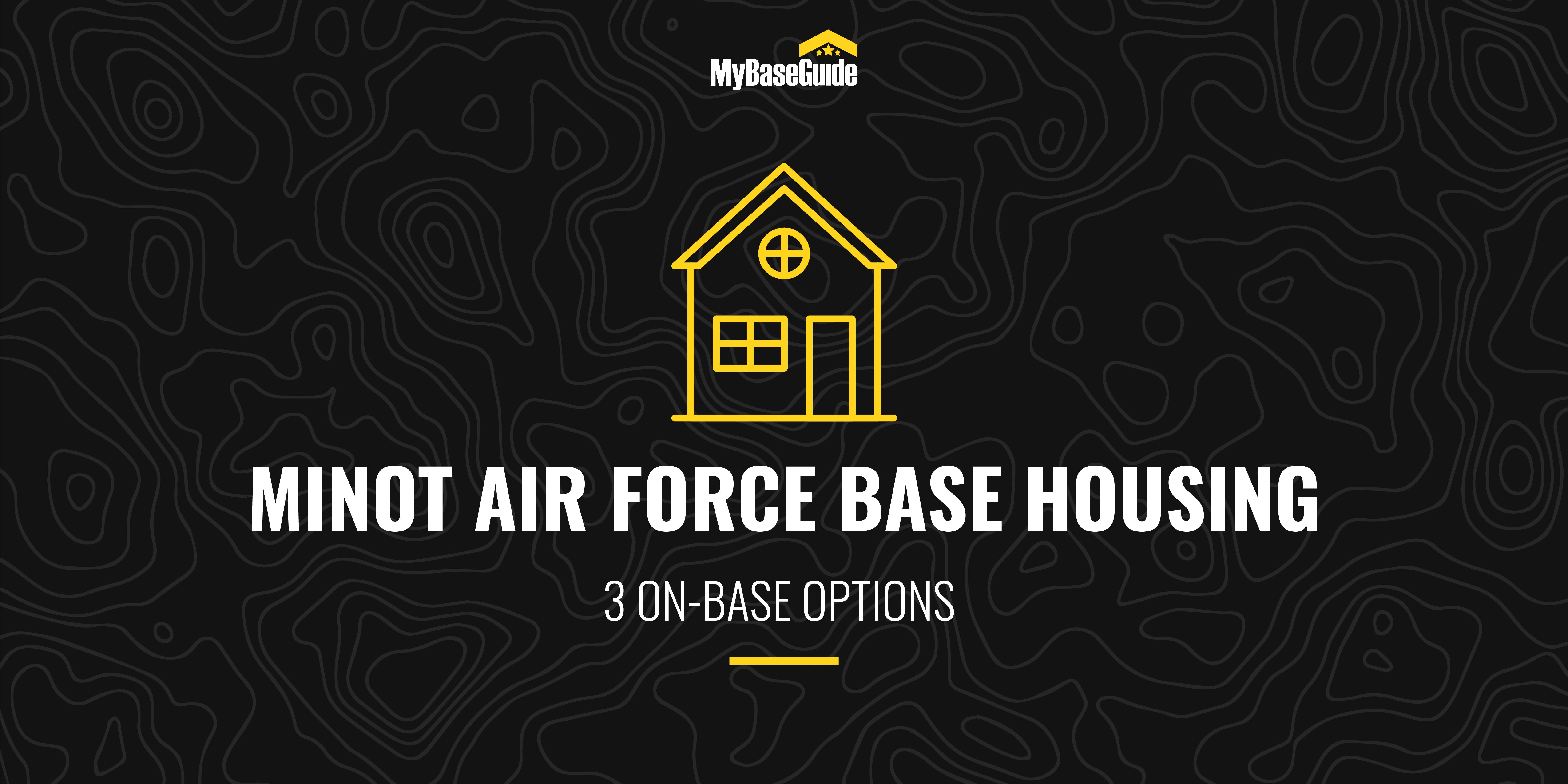 Minot AFB Housing: 3 On-Base Options