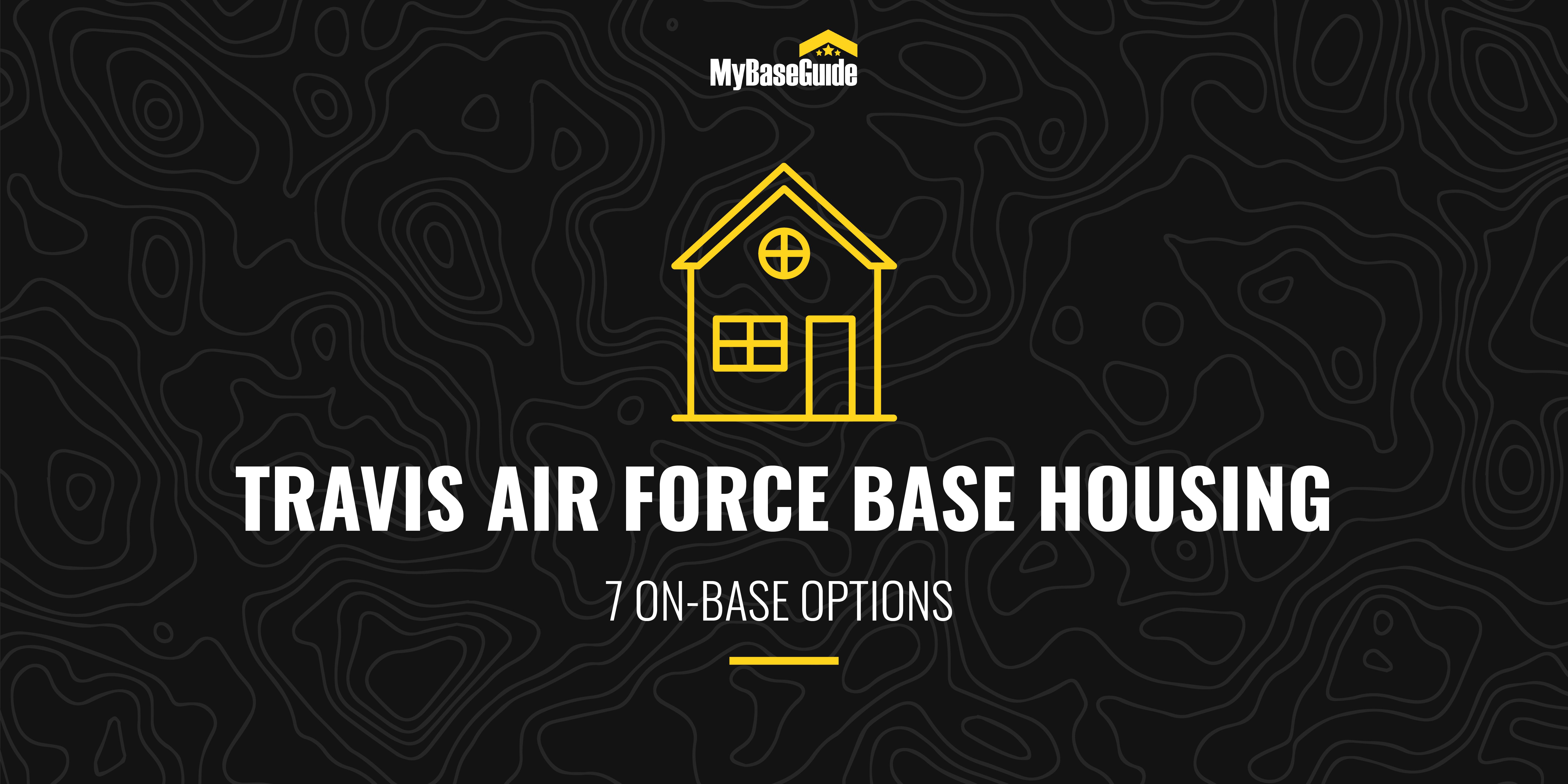 Travis AFB Housing: 7 On-Base Options