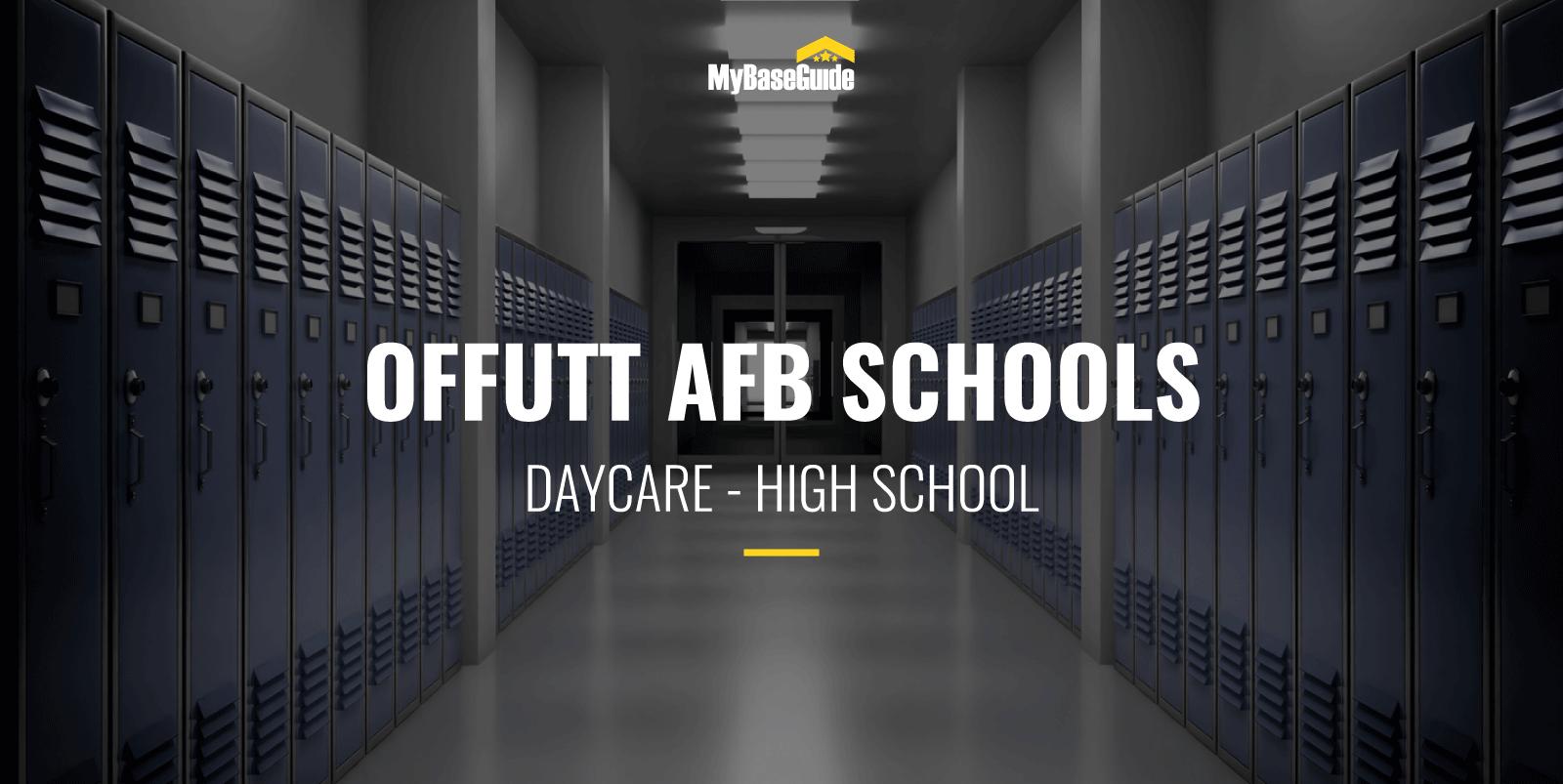 Offutt AFB Schools: Daycare - High School