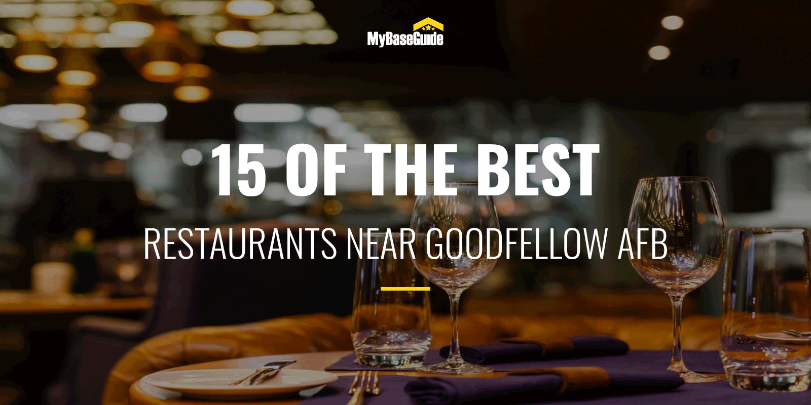 15 of the Best Restaurants Near Goodfellow AFB