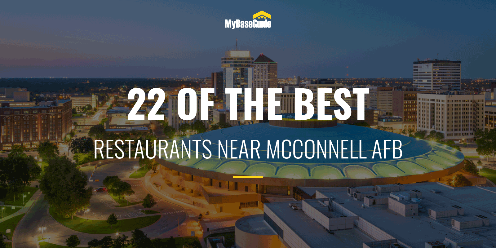 22 of the Best Restaurants Near McConnell AFB