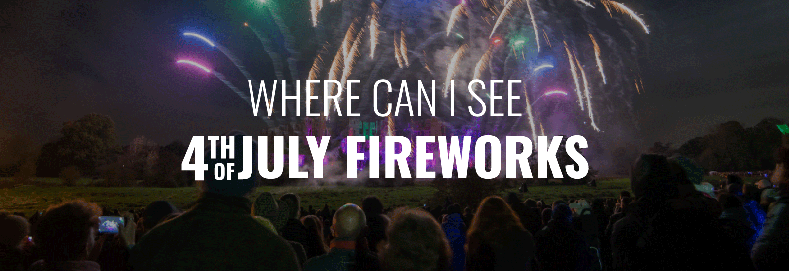Where Can I See the 4th of July Fireworks?