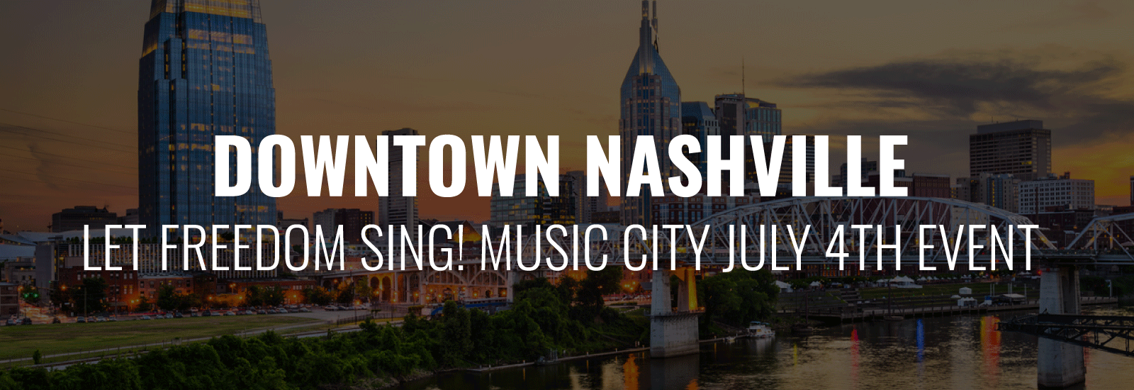 Let Freedom Sing! Music City July 4th event in Downtown Nashville