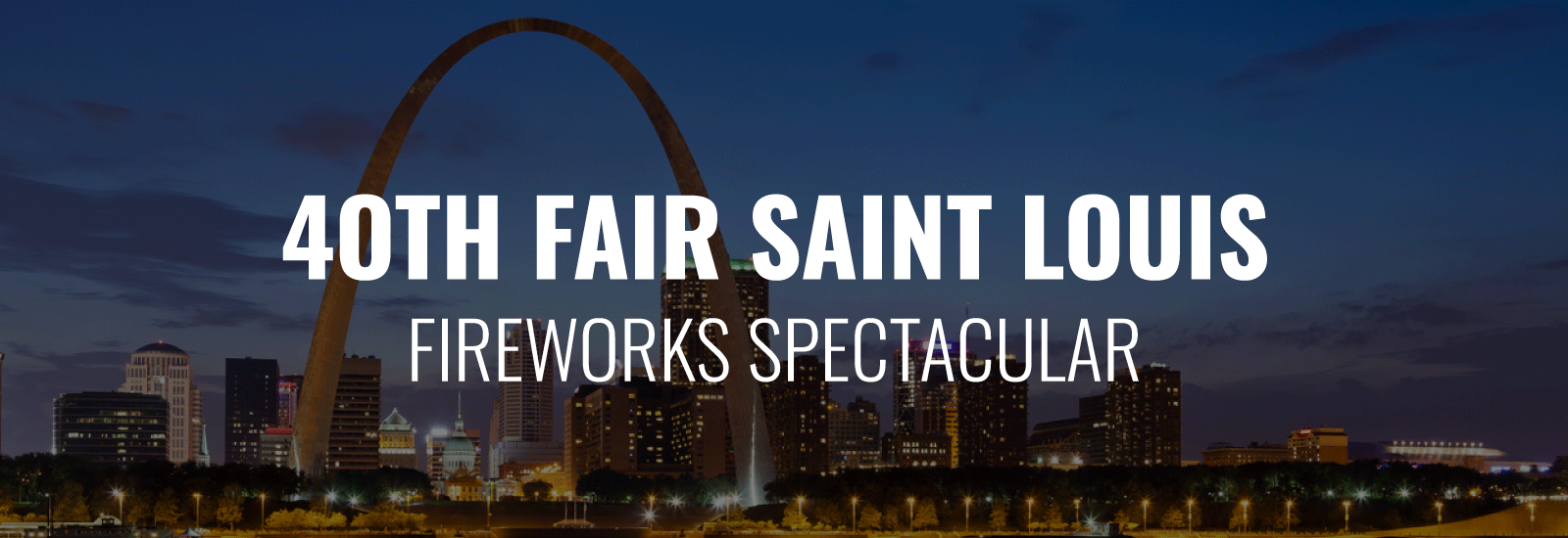 40th Fair Saint Louis' Fourth of July Fireworks Spectacular