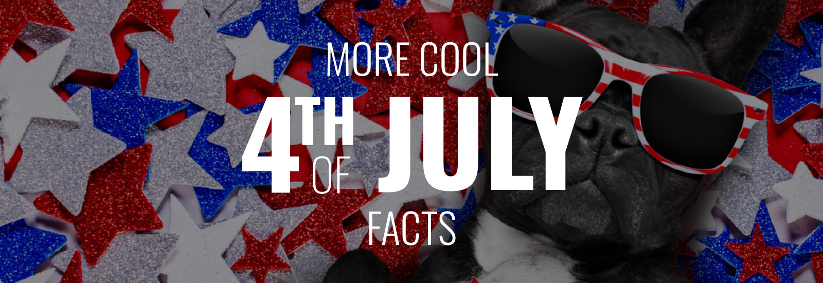 More Cool 4th of July Facts