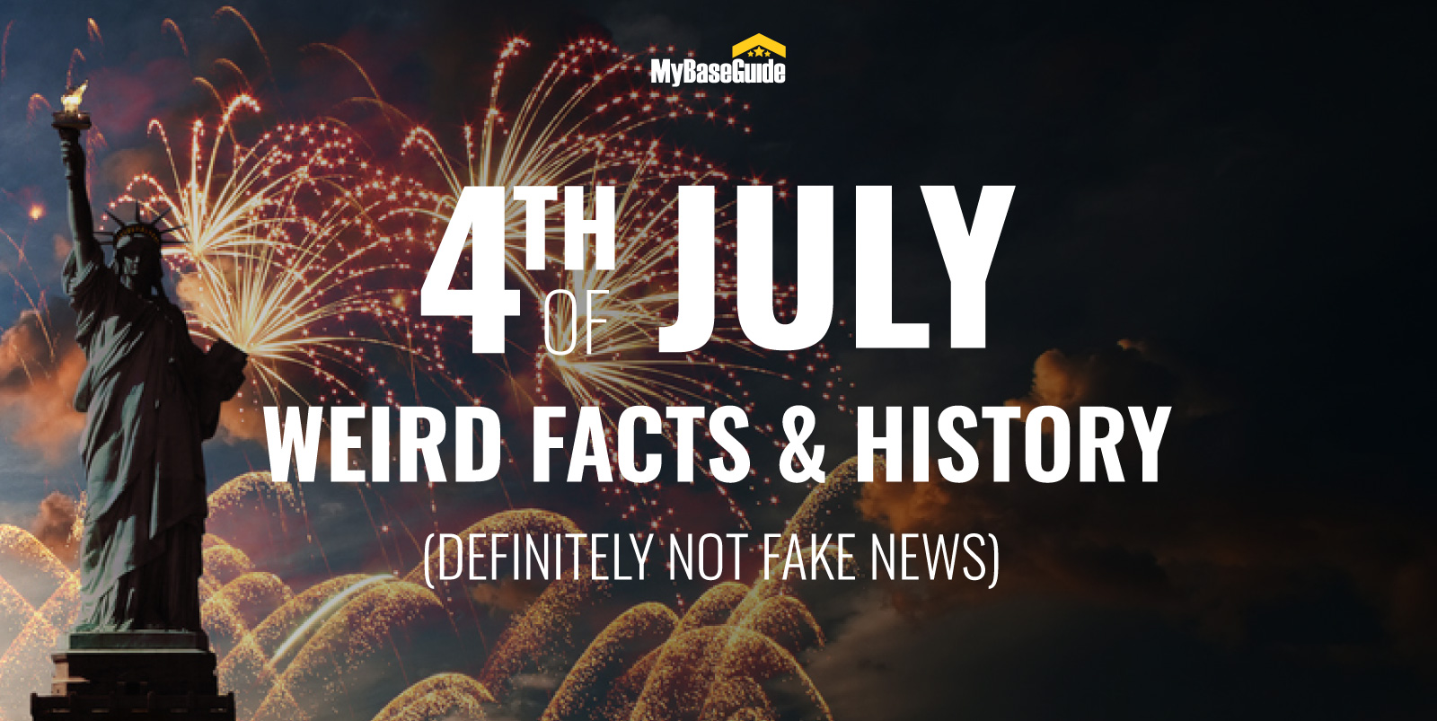 39 4th of July Facts and History That Are So Weird But Definitely Not Fake News