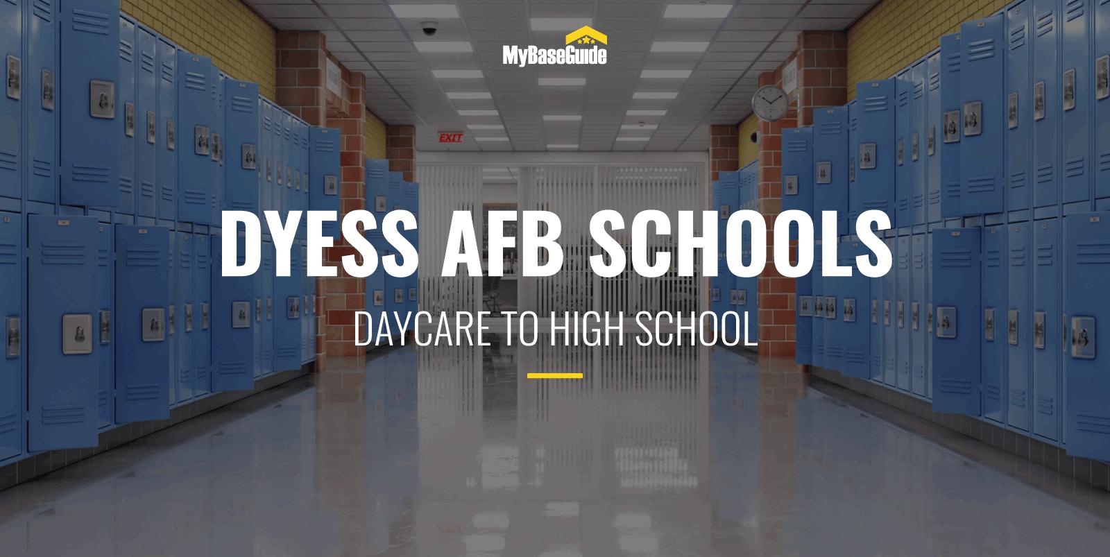 Dyess AFB Schools: Daycare - High School