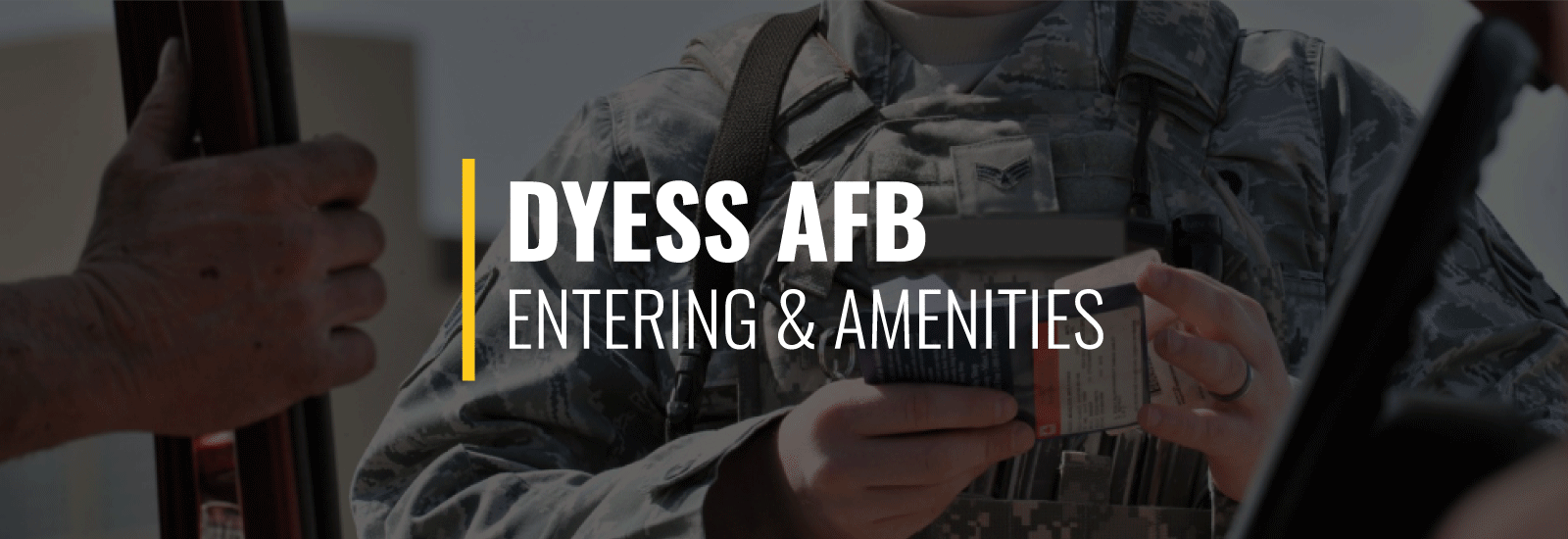 Entering Dyess Air Force Base and Amenities