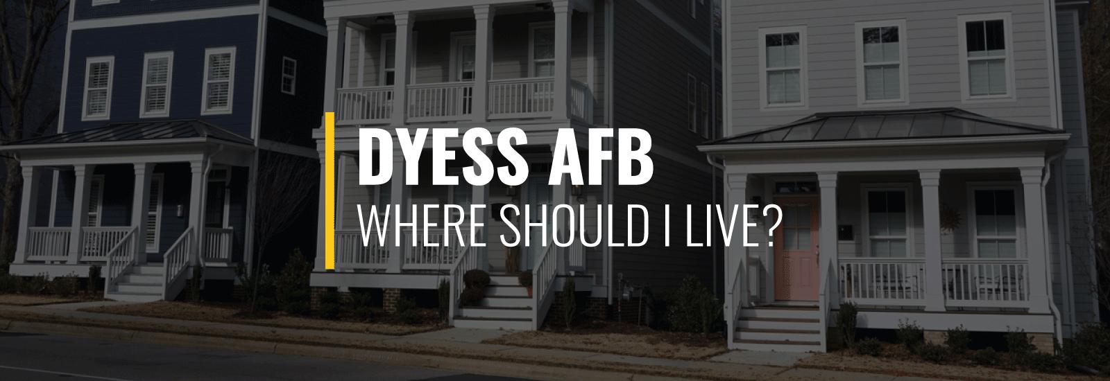 Where Should I Live Near Dyess AFB?