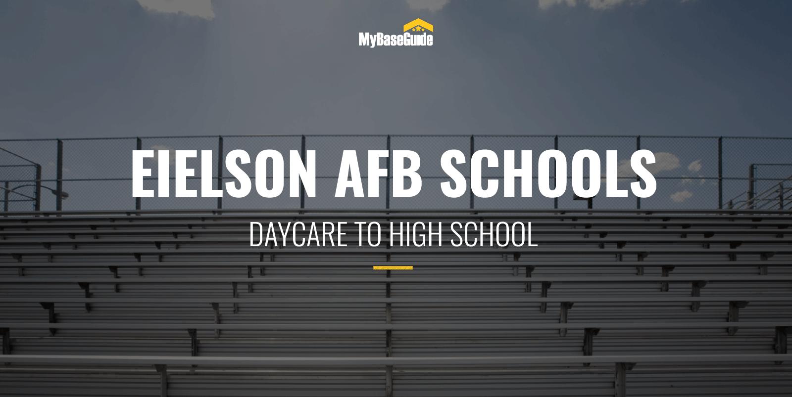 Eielson AFB Schools: Daycare - High School