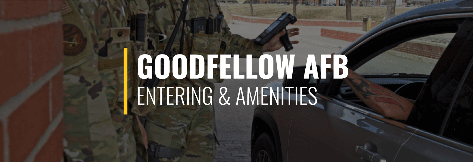Entering Goodfellow Air Force Base and Amenities