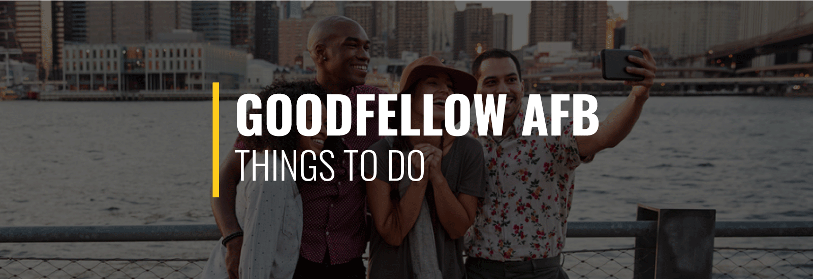Things to Do Around Goodfellow AFB