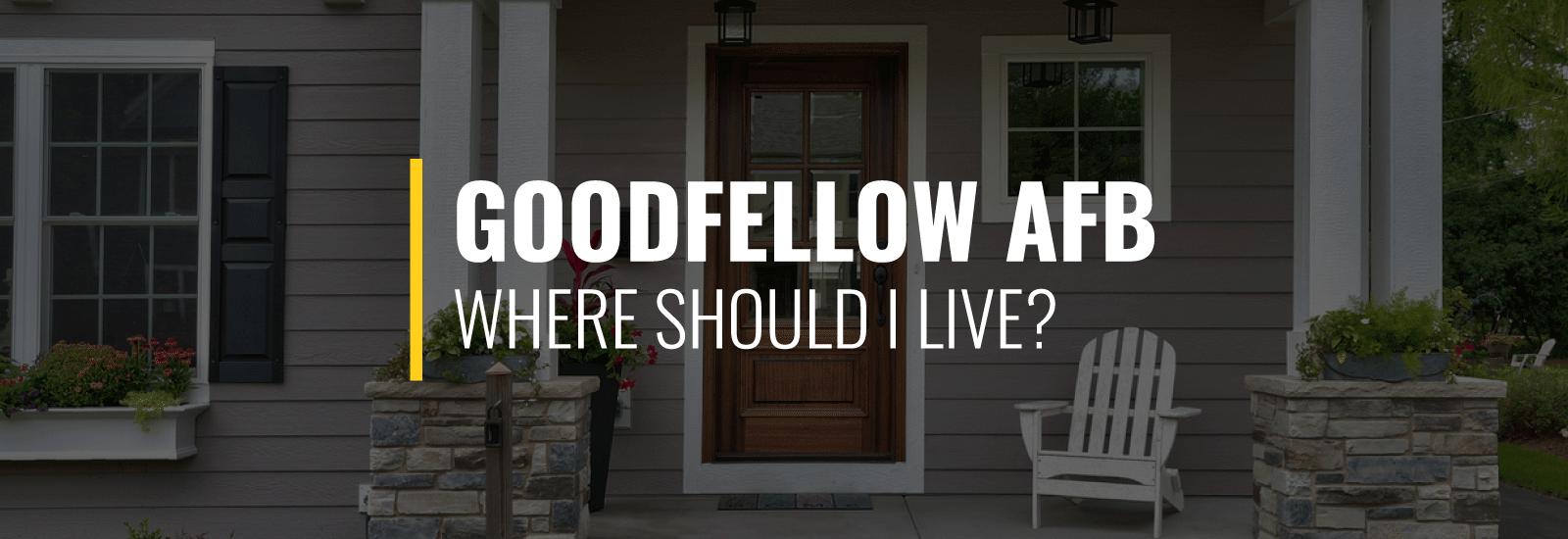 Where Should I Live Near Goodfellow Air Force Base?