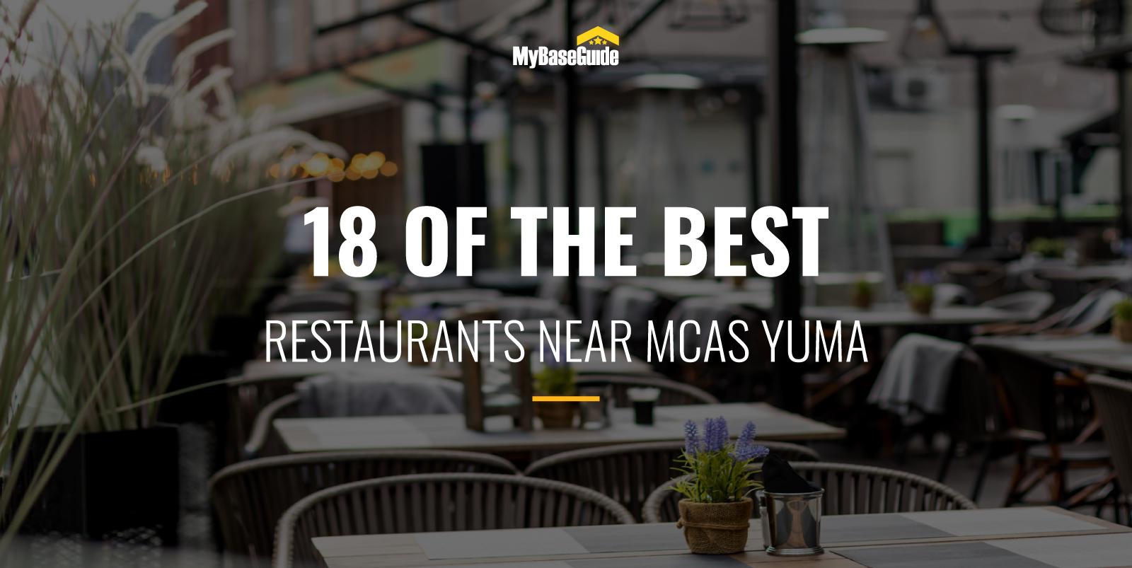 18 of the Best Restaurants Near MCAS Yuma