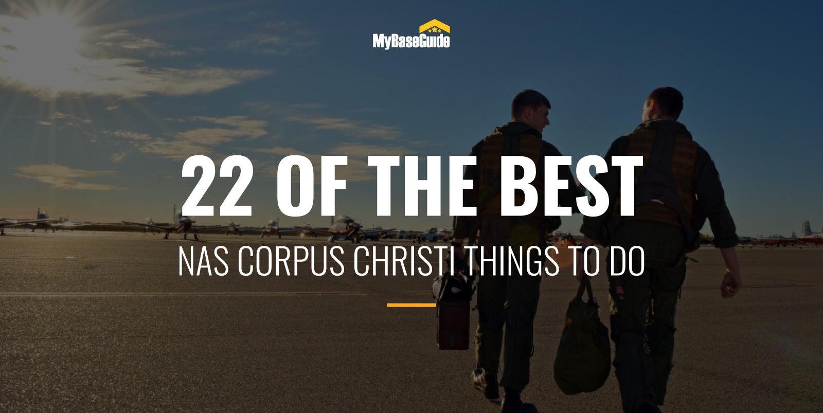 22 Of the Best Things to Do Near NAS Corpus Christi