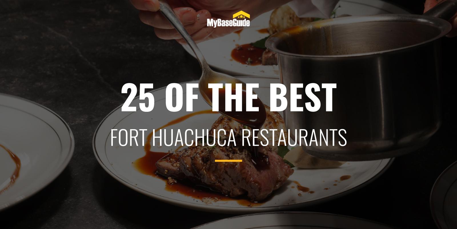 25 of the Best Fort Huachuca Restaurants