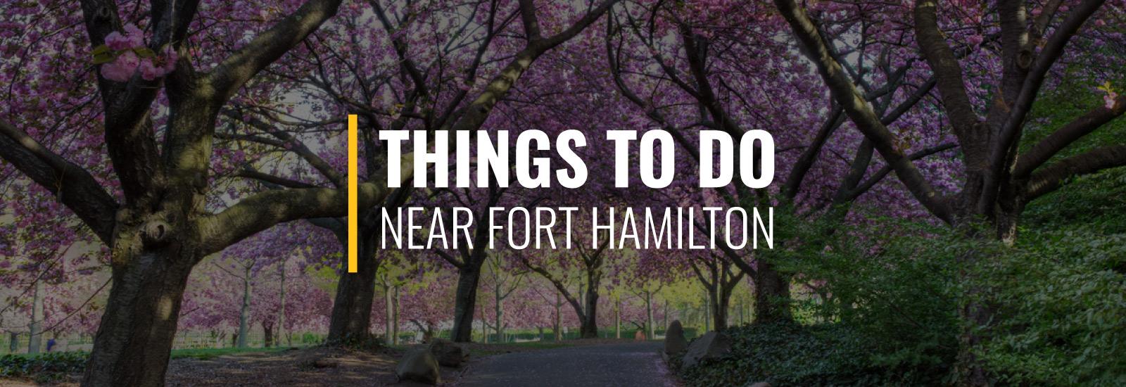 Things to Do Near Fort Hamilton