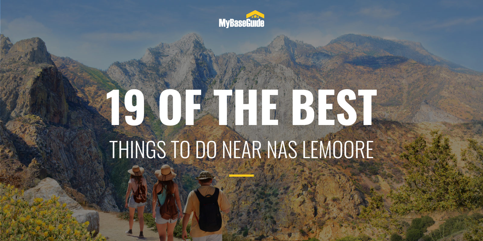 19 Of the Best Things to Do Around NAS Lemoore