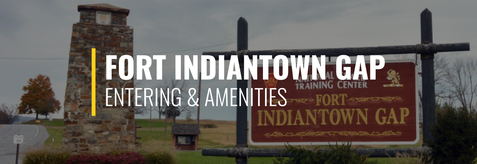 Entering Fort Indiantown Gap and Post Amenities