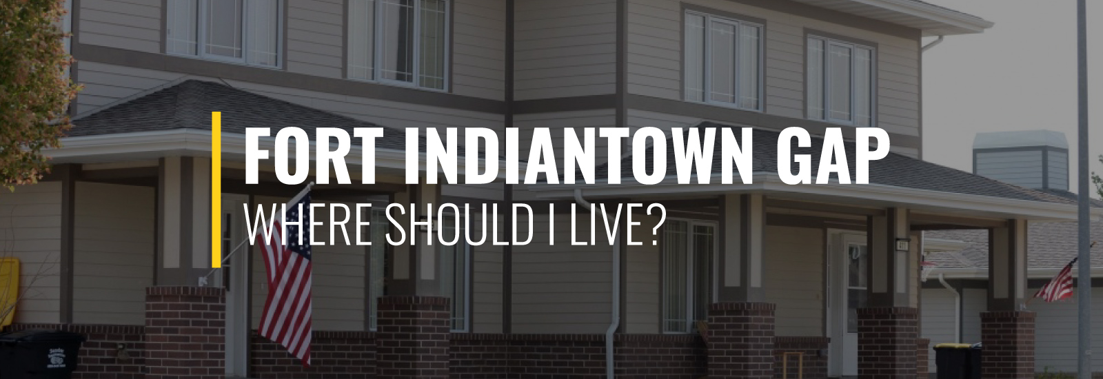 Where Should I Live Near Fort Indiantown Gap?