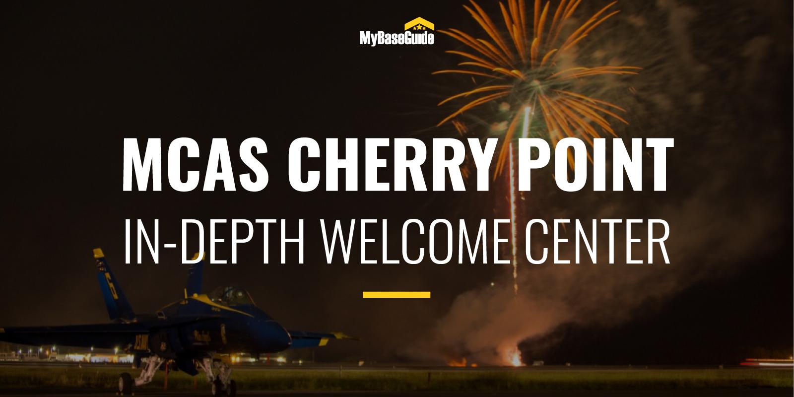 MCAS Cherry Point: In-Depth Welcome Center