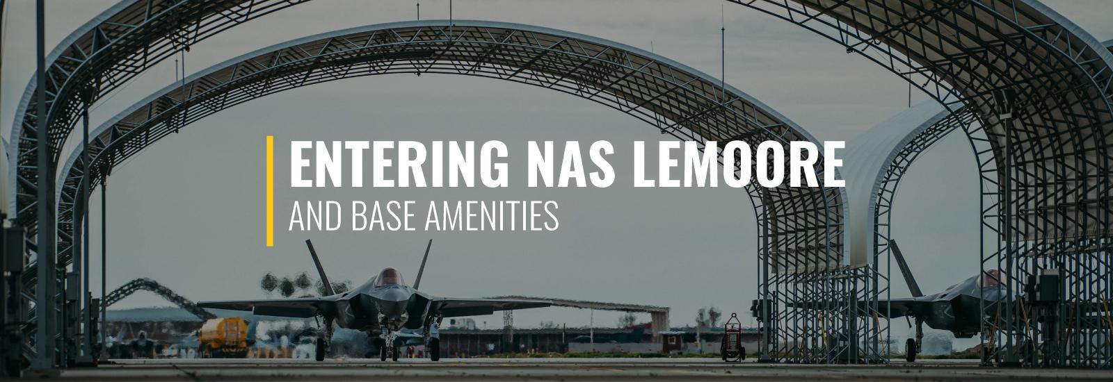 Entering NAS Lemoore and Base Amenities