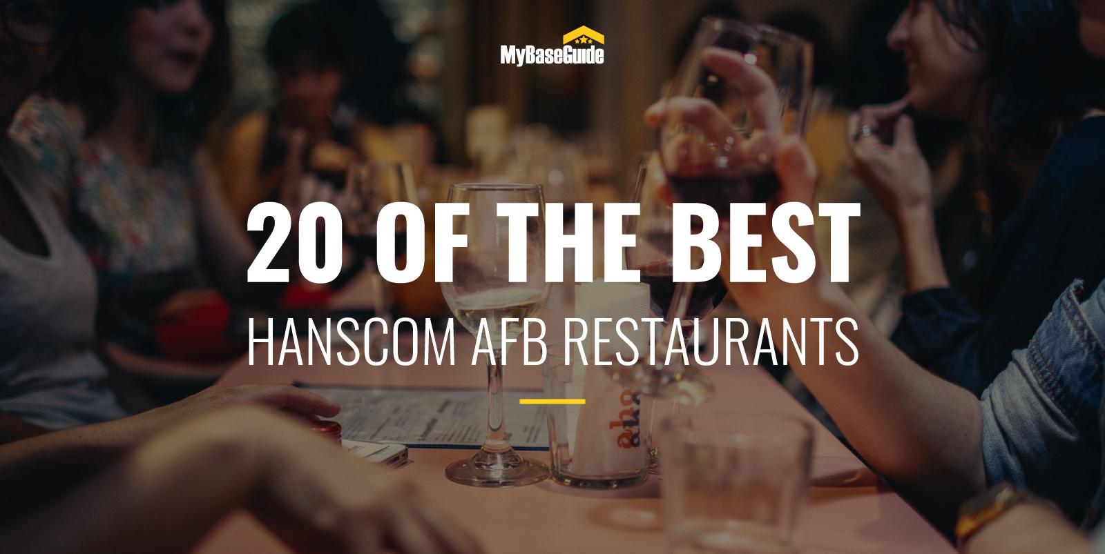 20 of the Best Restaurants Near Hanscom AFB (2021 Edition)