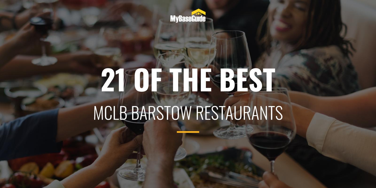 21 of the Best MCLB Barstow Restaurants