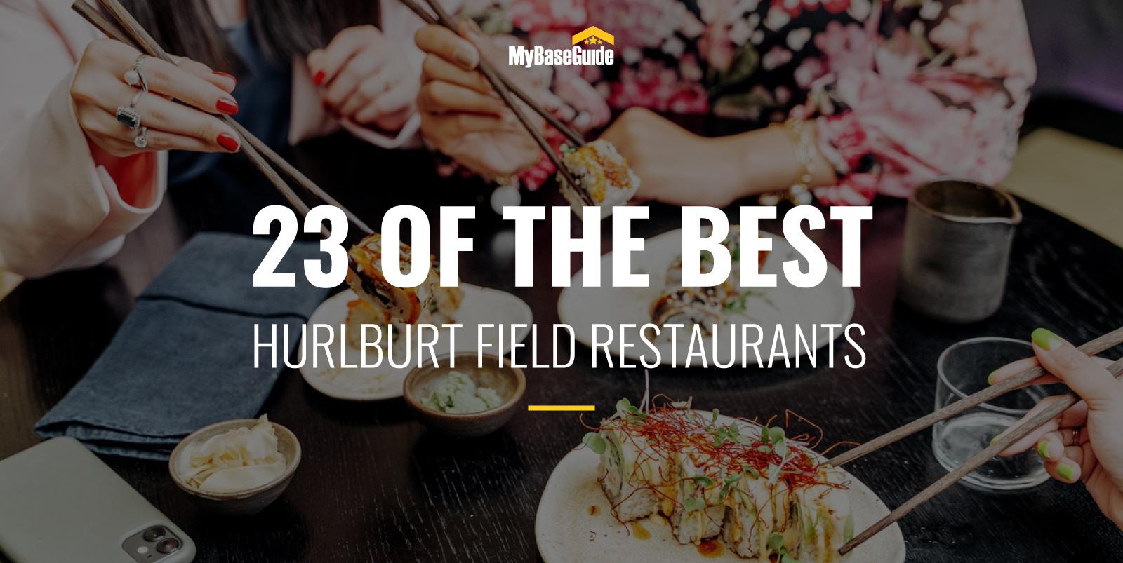 23 of the Best Hurlburt Field Restaurants