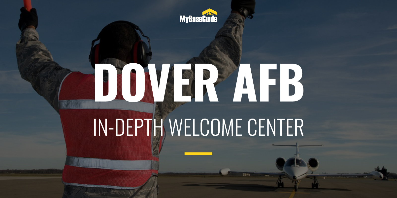 Dover Air Force Base: In-Depth Welcome Center (2021 Edition)
