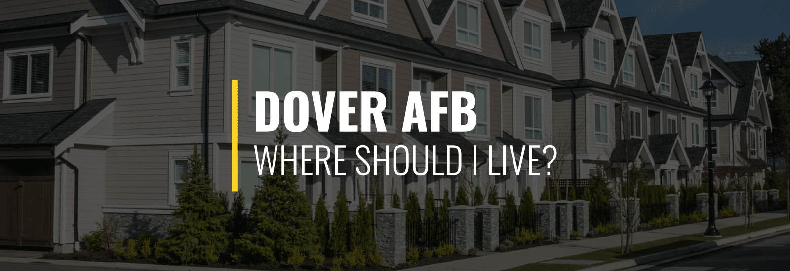 Where Should I Live Near Dover Air Force Base?