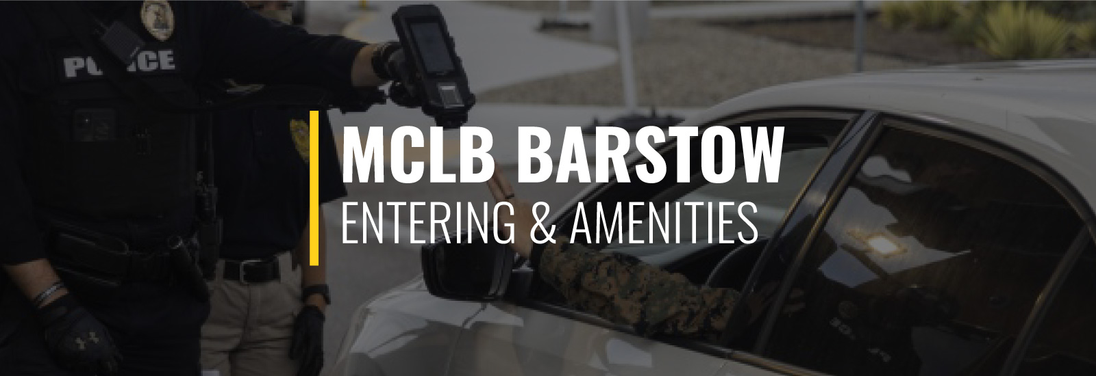Entering MCLB Barstow and Base Amenities