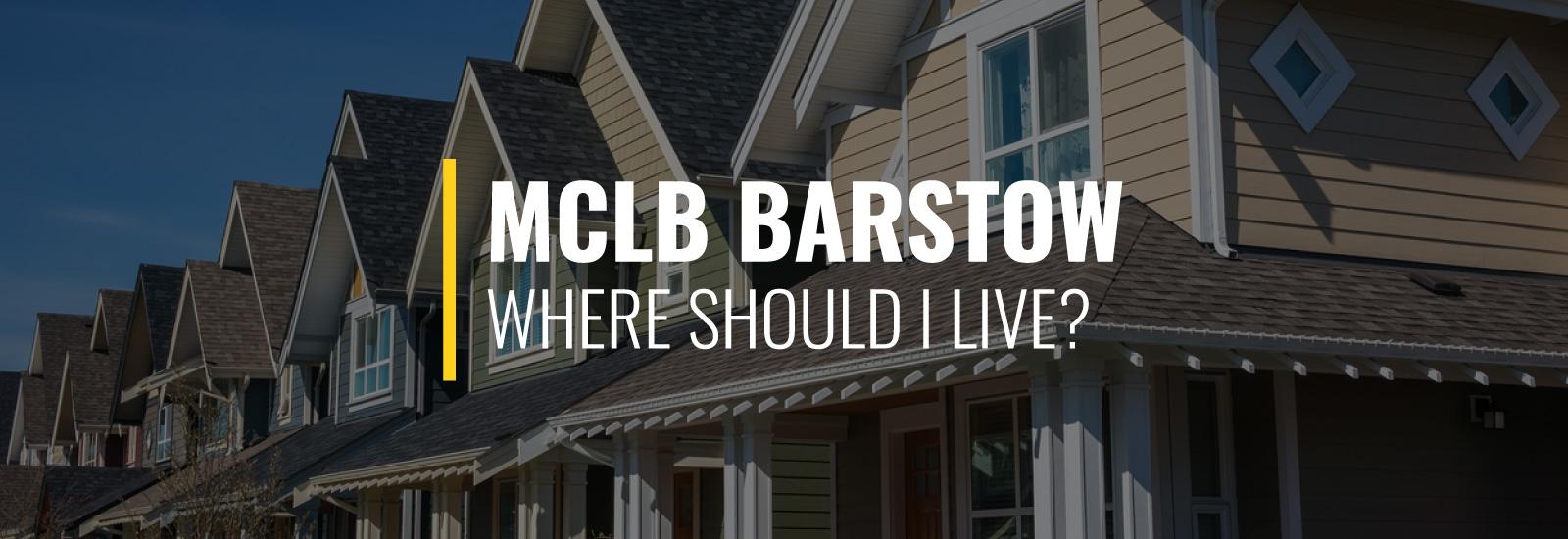 Where Should I Live Near MCLB Barstow?