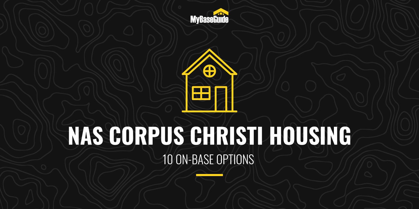 NAS Corpus Christi Housing: 10 On-Base Options