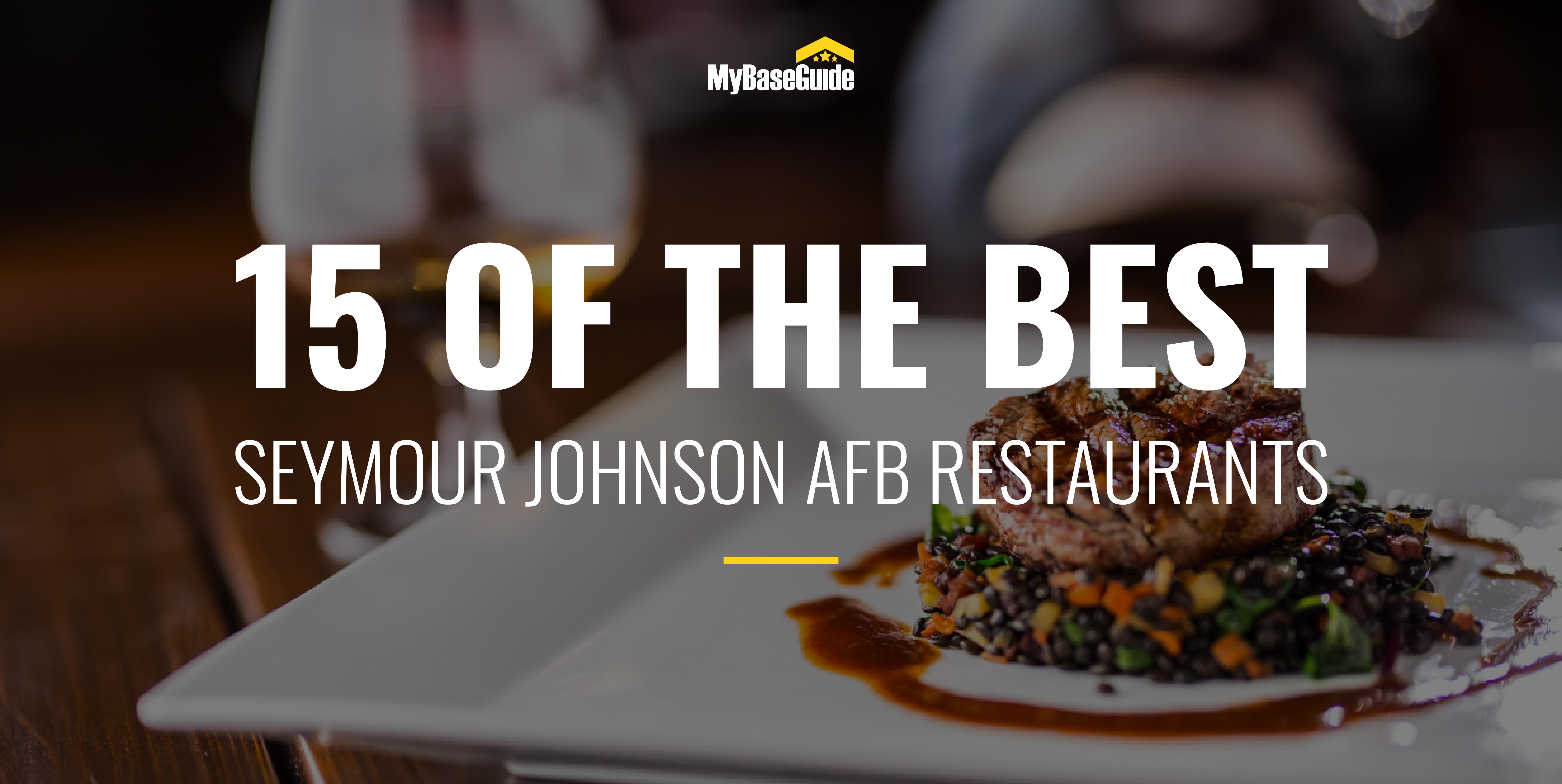 15 of the Best Restaurants Near Seymour Johnson AFB