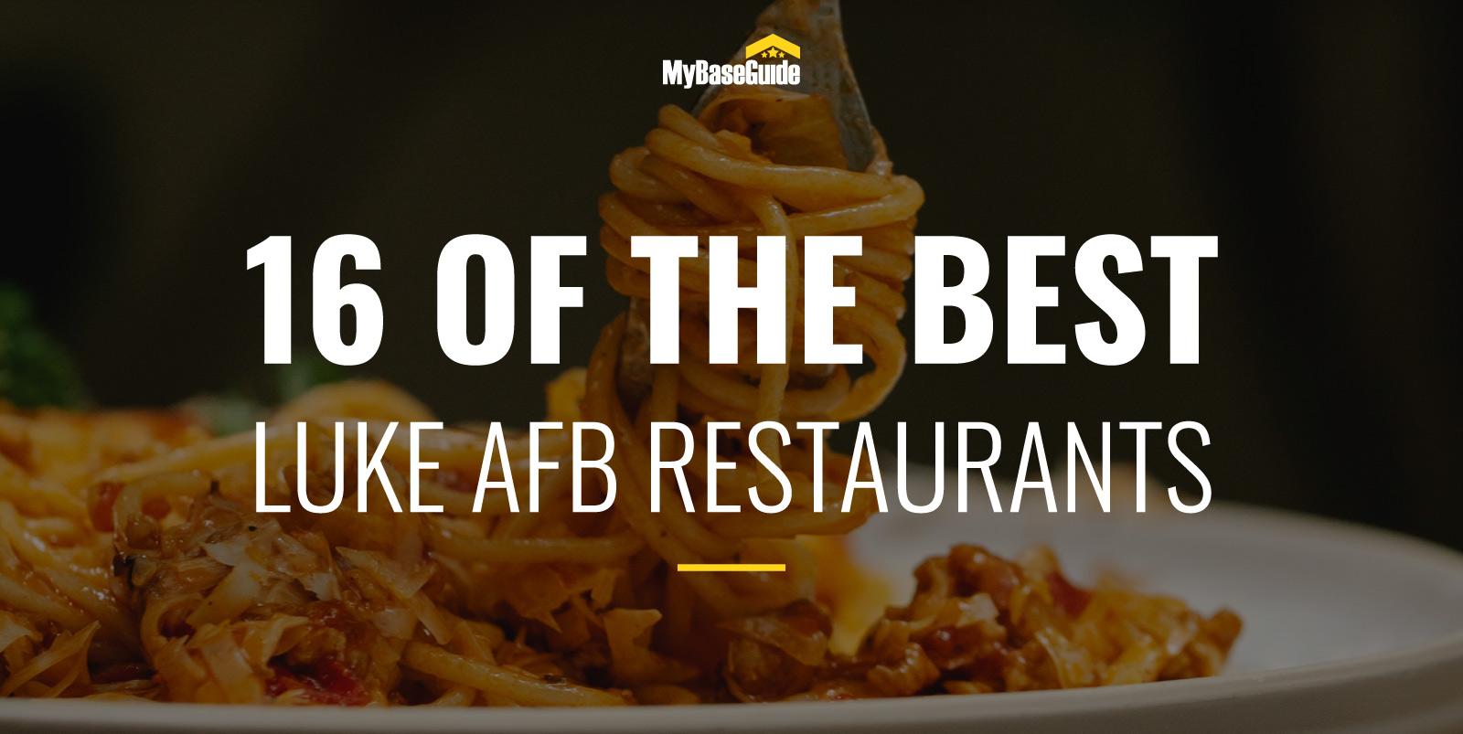 16 Of the Best Restaurants Near Luke AFB