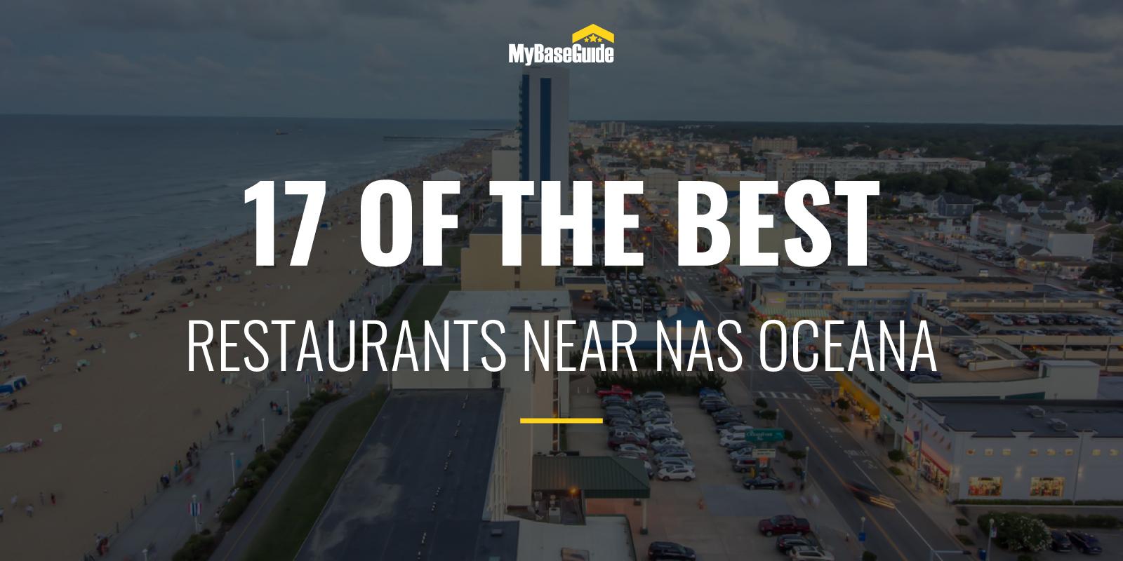 17 of the Best Restaurants Near NAS Oceana
