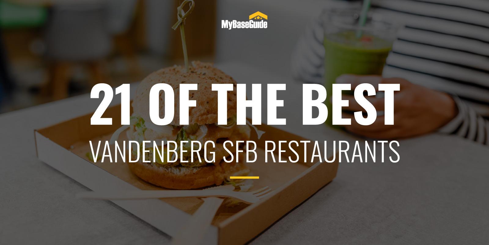 21 Restaurants Near Vandenberg AFB (Now Vandenberg Space Force Base)