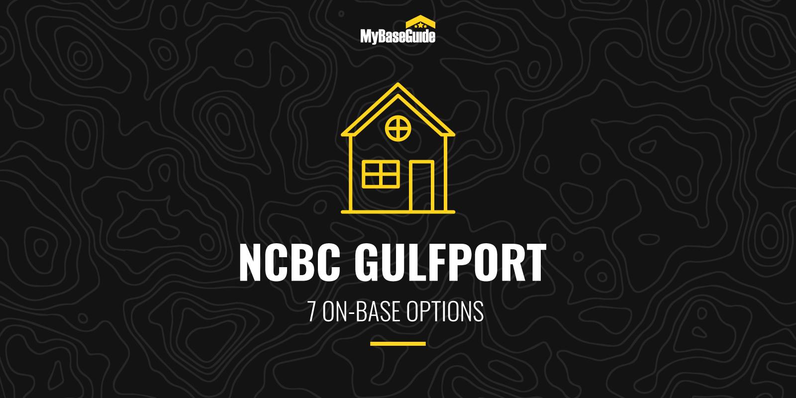 NCBC Gulfport Housing: 7 On-Base Options